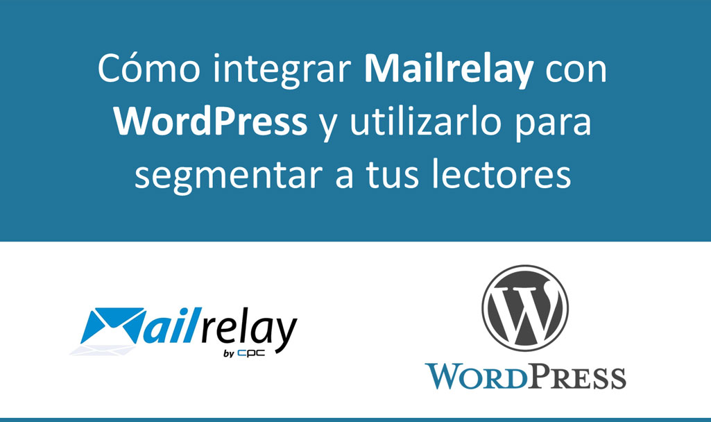 Email marketing usando Mailrelay con WordPress y segmentando a la audiencia